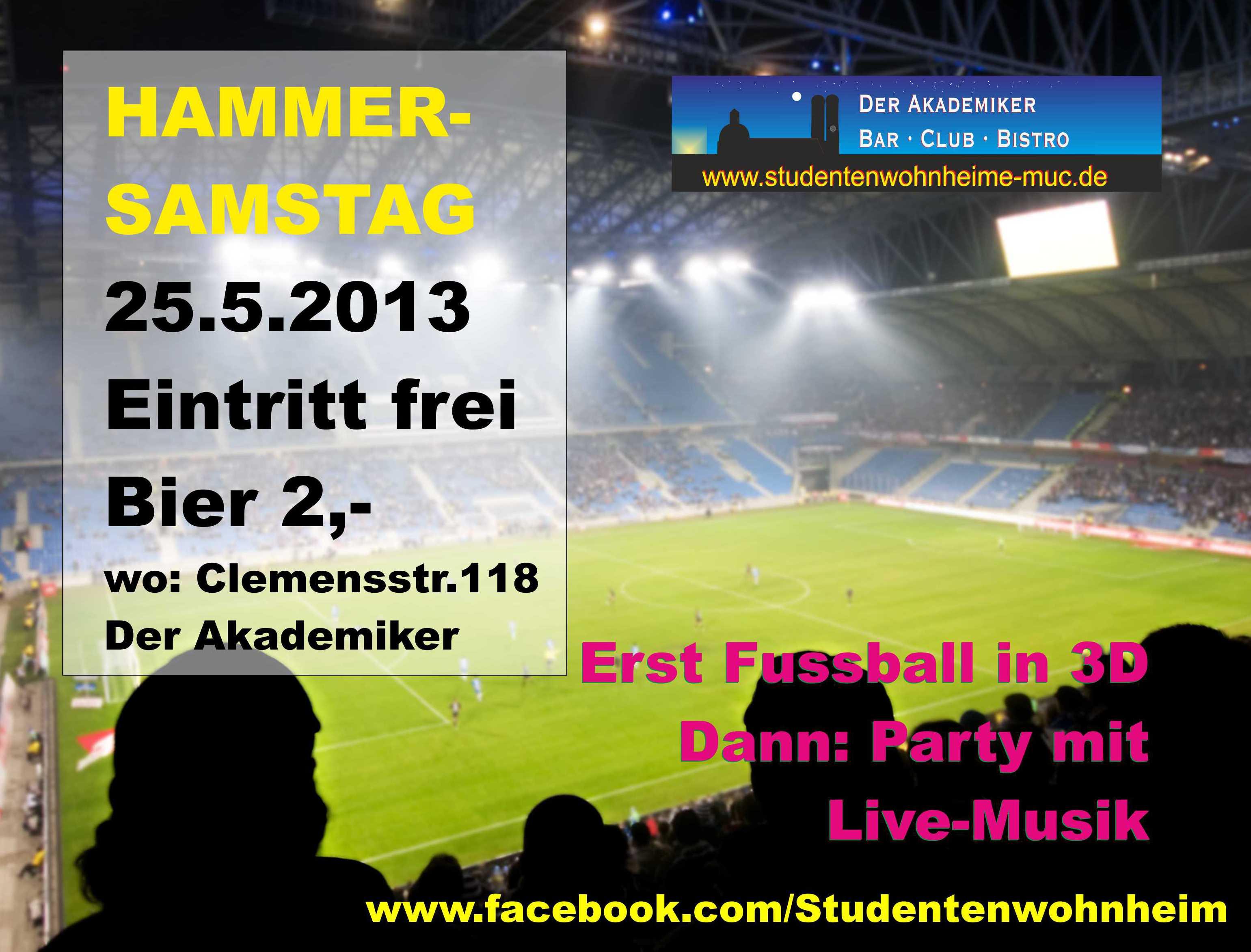 Hammer-Party: Samstag 3D Fussball und Livekonzert.